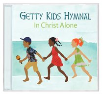 Album Image for Getty Kids Hymnal: In Christ Alone - DISC 1
