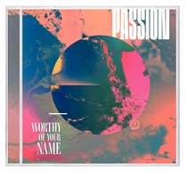 Album Image for 2017 Passion: Worthy of Your Name - DISC 1