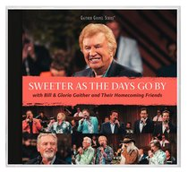 Album Image for Sweeter as the Days Go By (Gaither Gospel Series) - DISC 1
