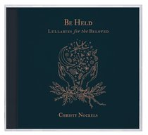 Album Image for Be Held: Lullabies For the Beloved - DISC 1