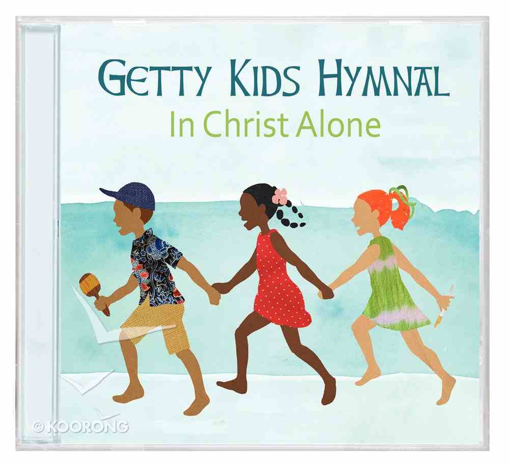 Getty Kids Hymnal: In Christ Alone CD