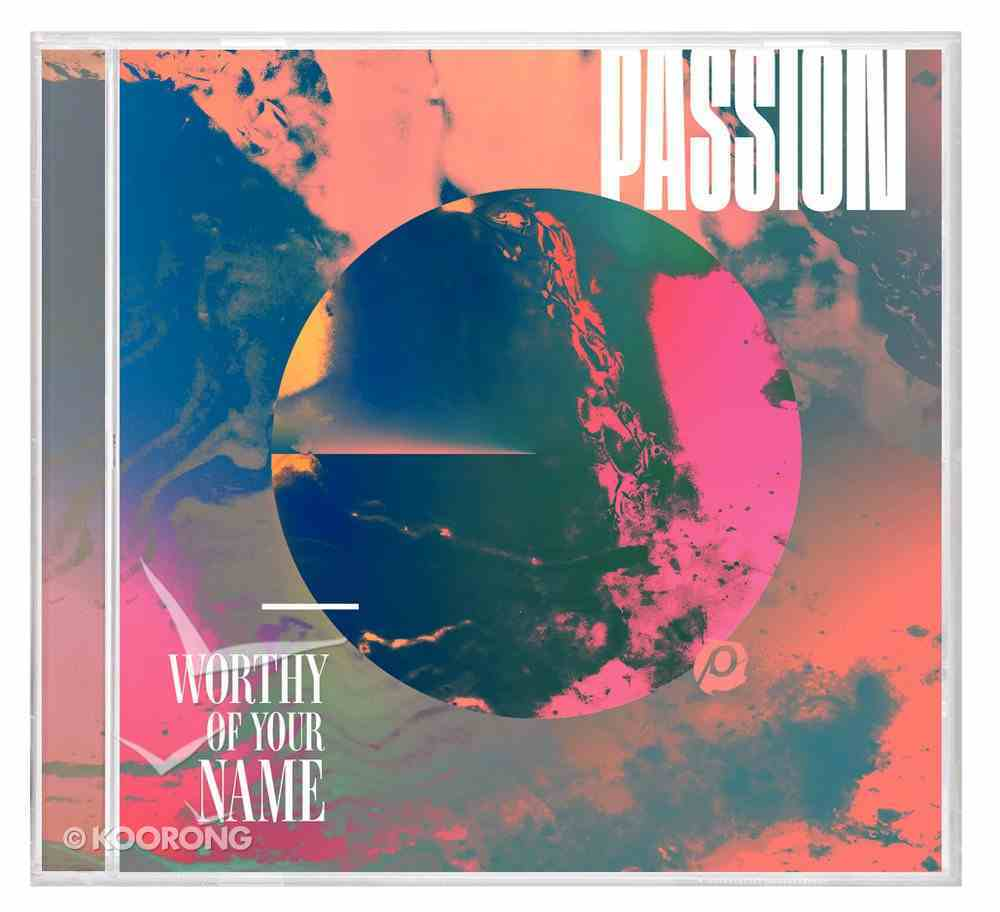 2017 Passion: Worthy of Your Name CD
