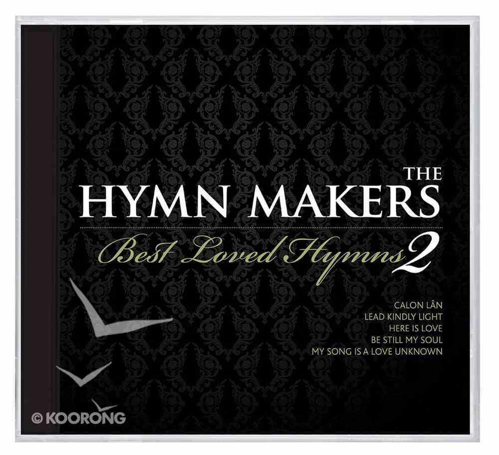 Hymn Makers Best Loved Hymns Volume 2 CD