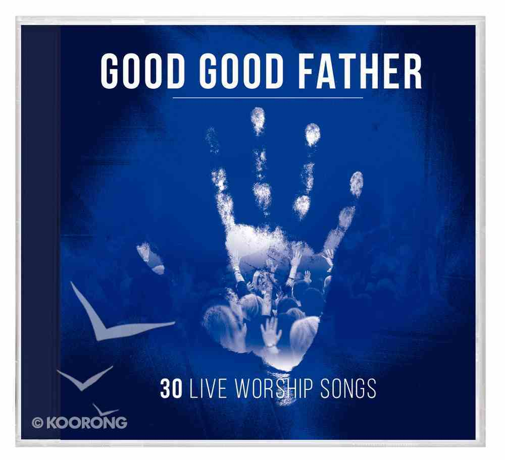 Good Good Father: 30 Live Worship Songs (2 Cds) CD