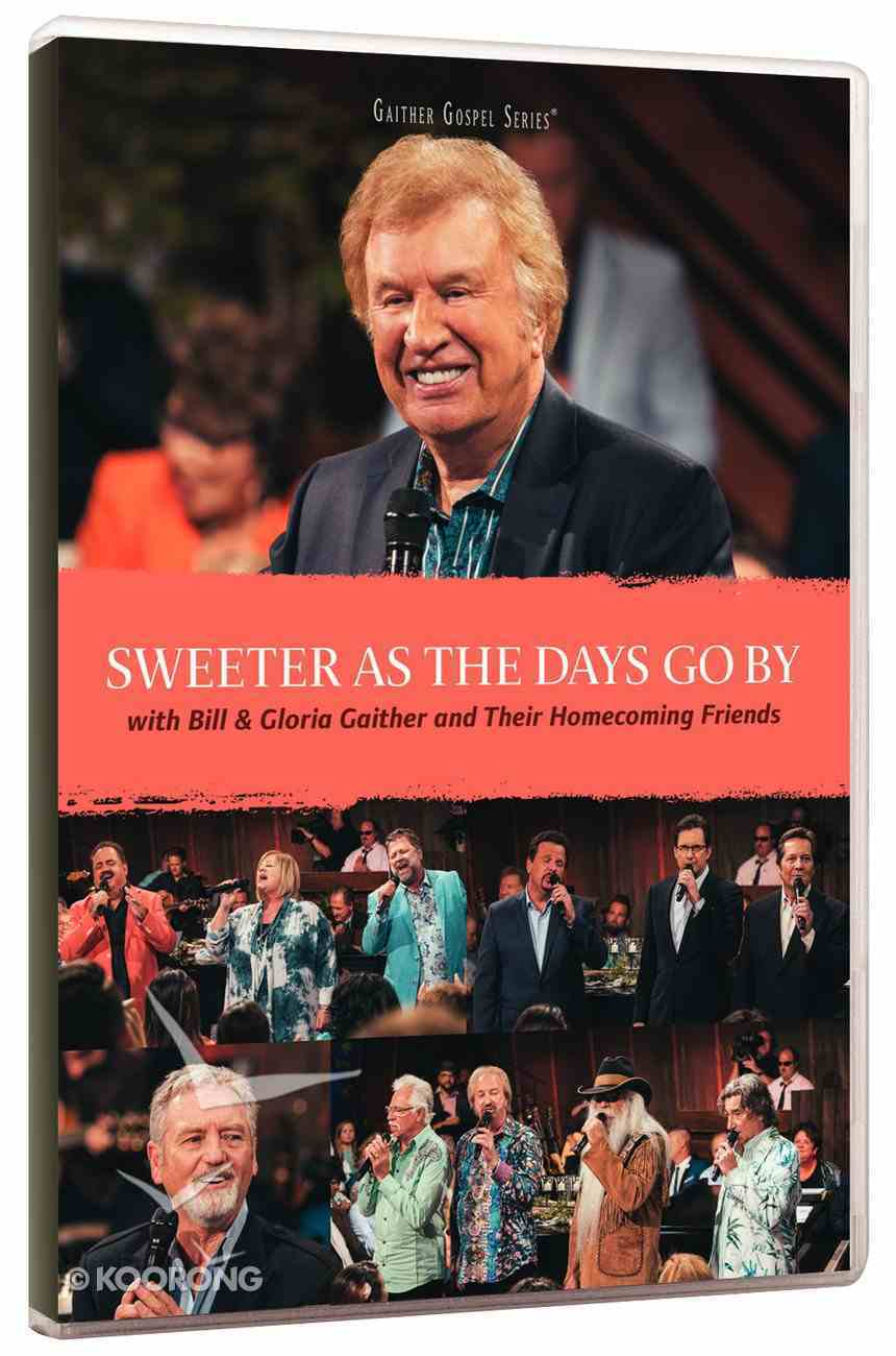 Sweeter as the Days Go By (Gaither Gospel Series) DVD