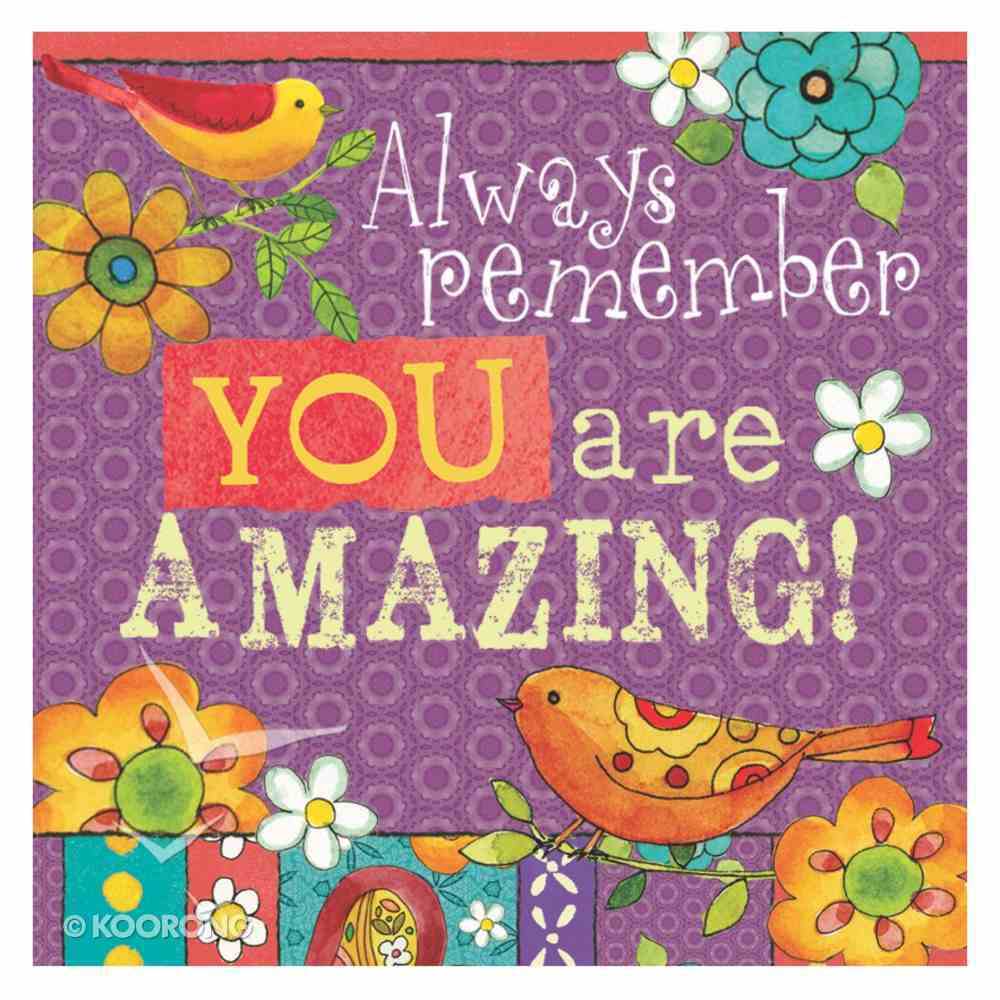 Ceramic Magnet: Always Remember You Are Amazing! Novelty