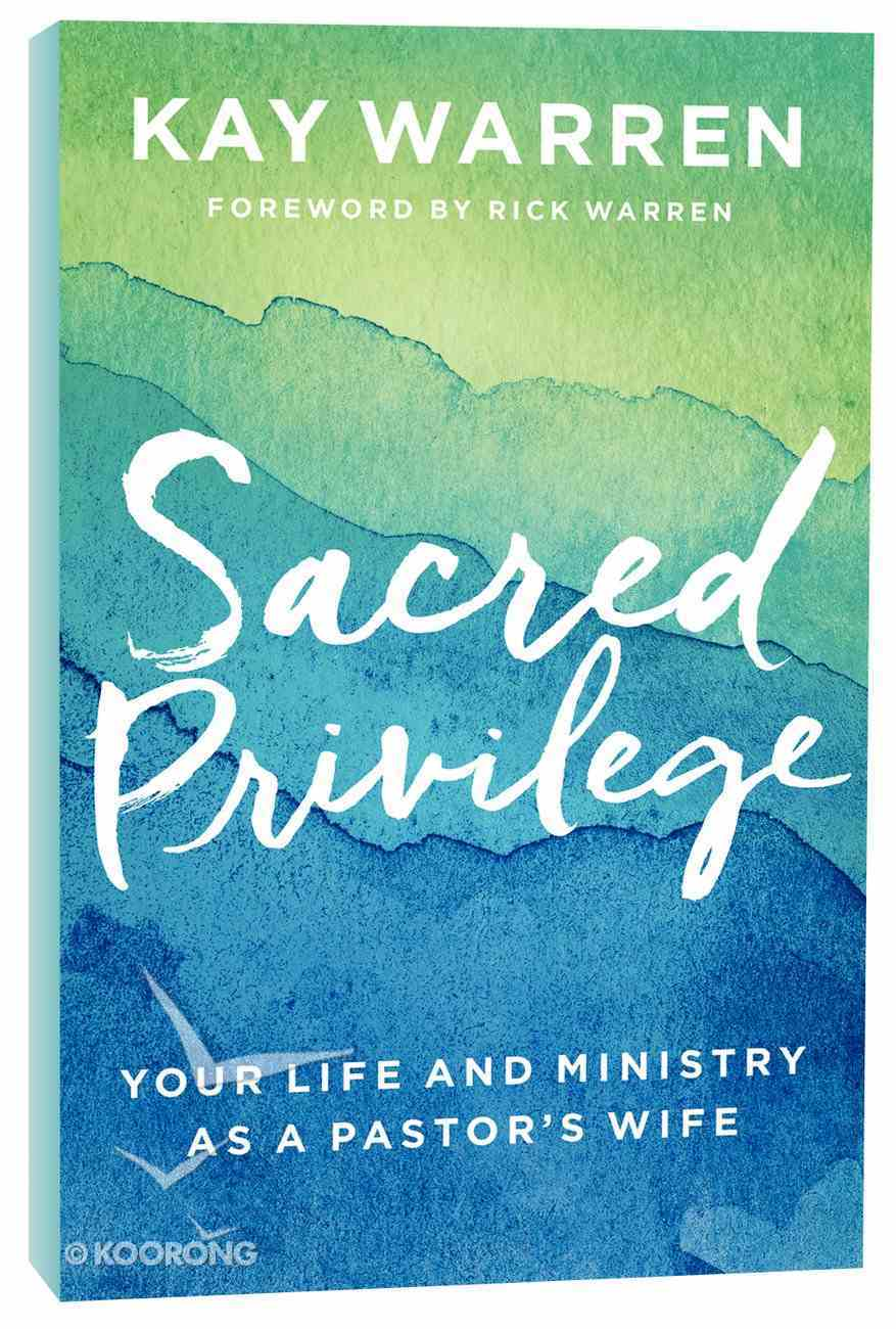 Sacred Privilege: The Life and Ministry of a Pastor's Wife Paperback