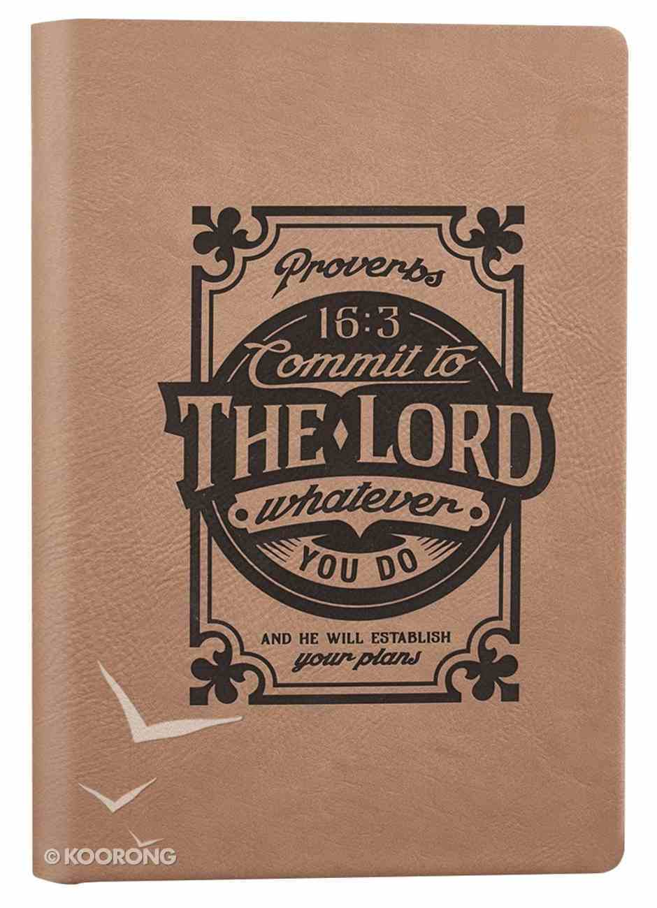 Engraved Journal: Commit to the Lord, Whatever You Do, Beige (Proverbs 16:3) Hardback