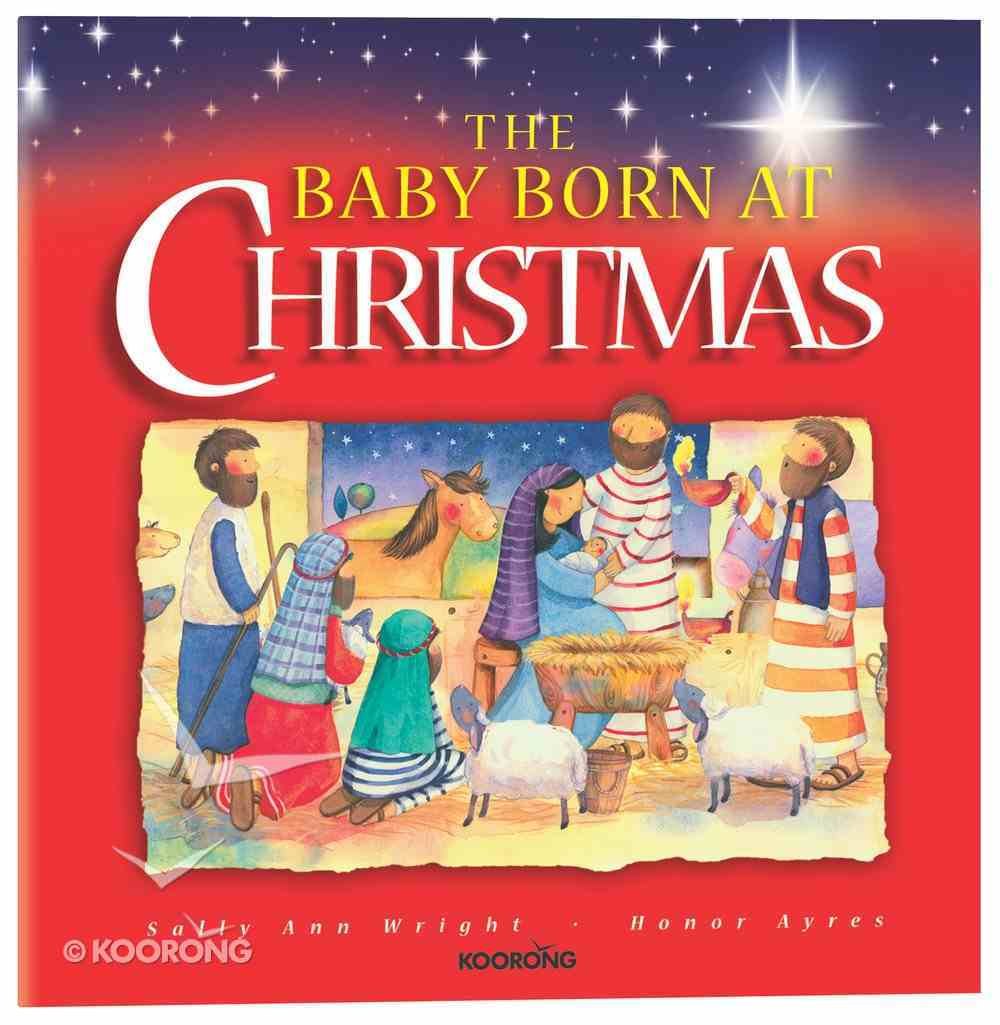 The Baby Born At Christmas Paperback