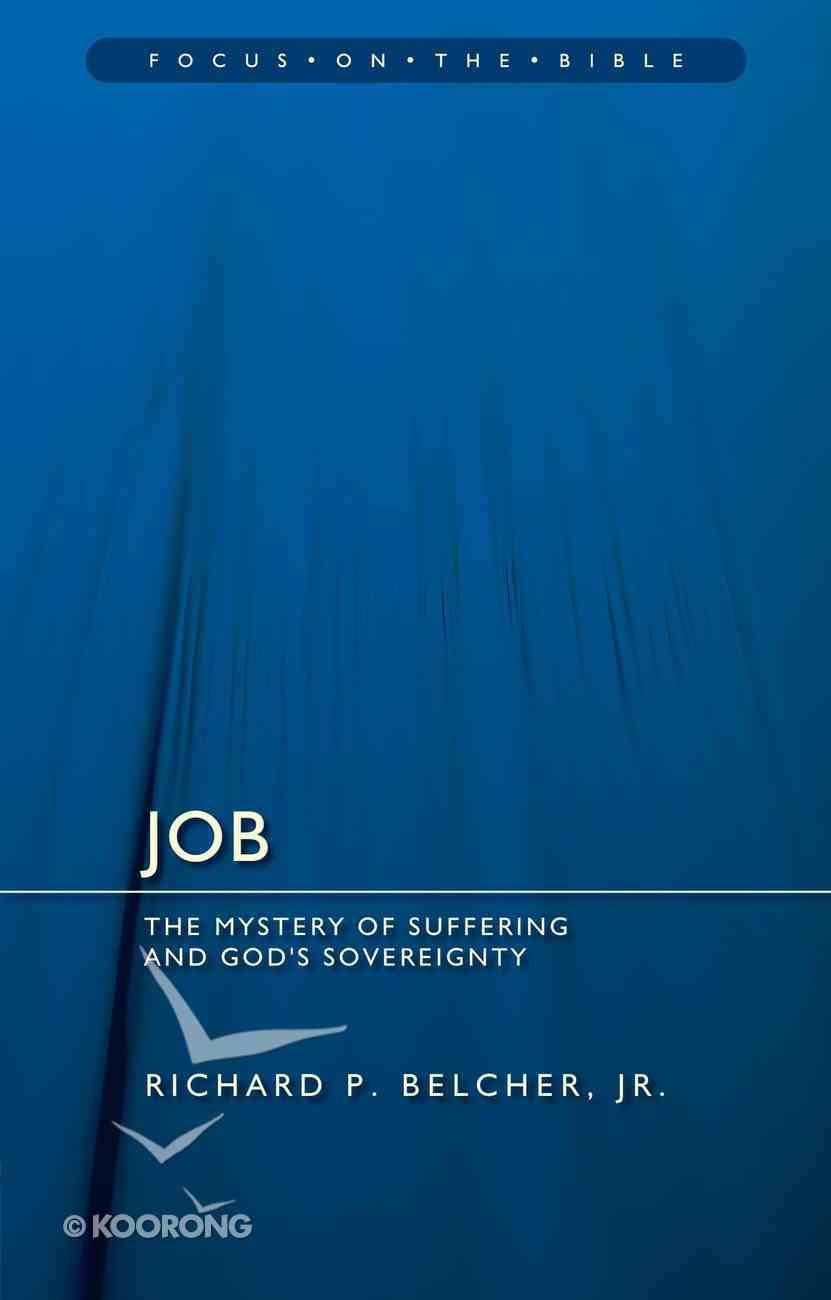 Job - the Mystery of Suffering and God's Sovereignty (Focus On The Bible Commentary Series) Paperback