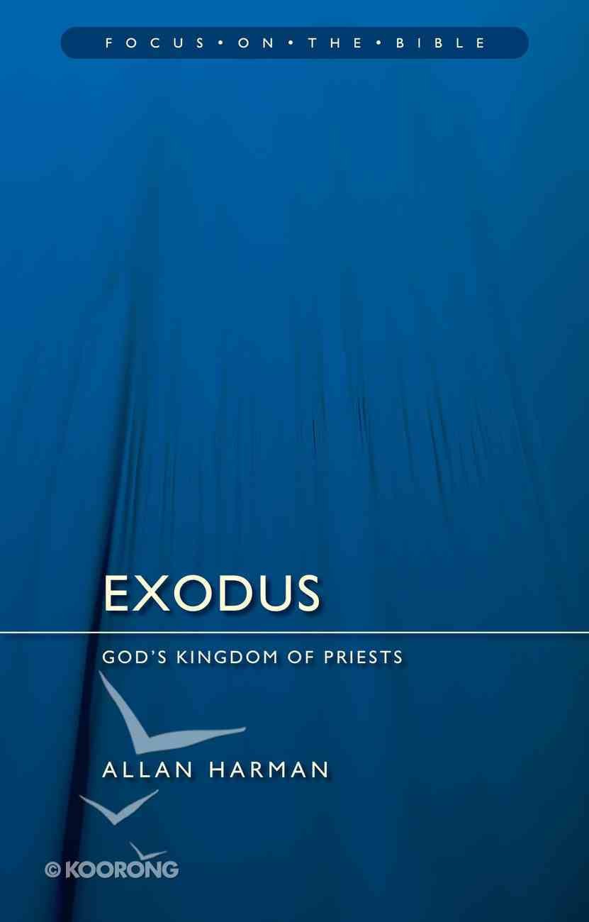 Exodus: God's Kingdom of Priests (Focus On The Bible Commentary Series) Paperback