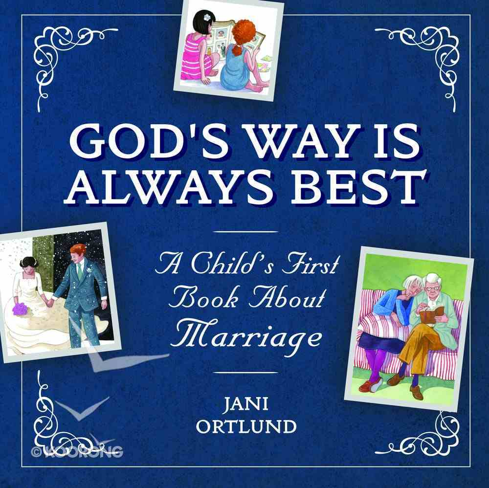 God's Way is Always Best: A Child's First Book About Marriage Hardback