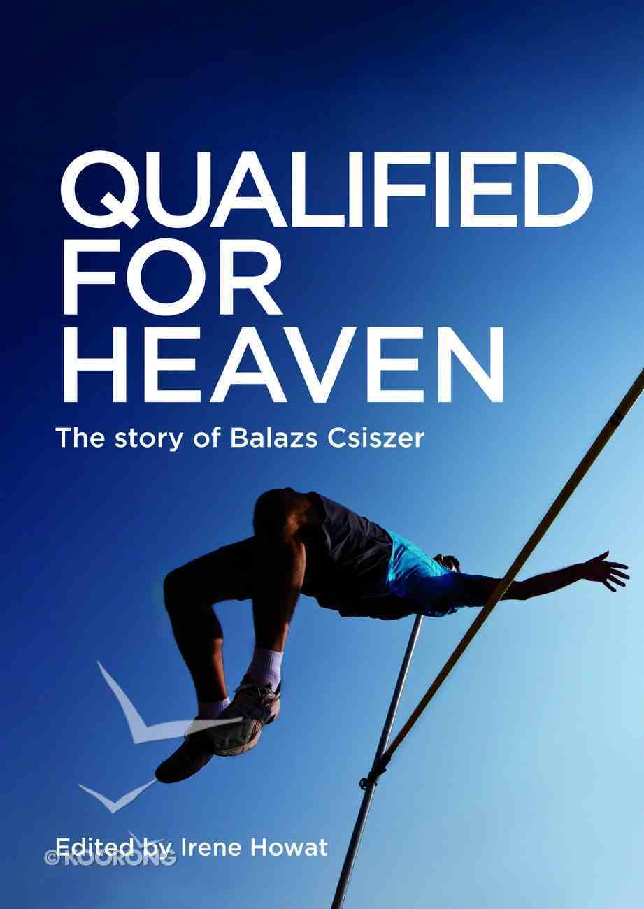 Qualified For Heaven: The Story of Balazs Csiszer Booklet