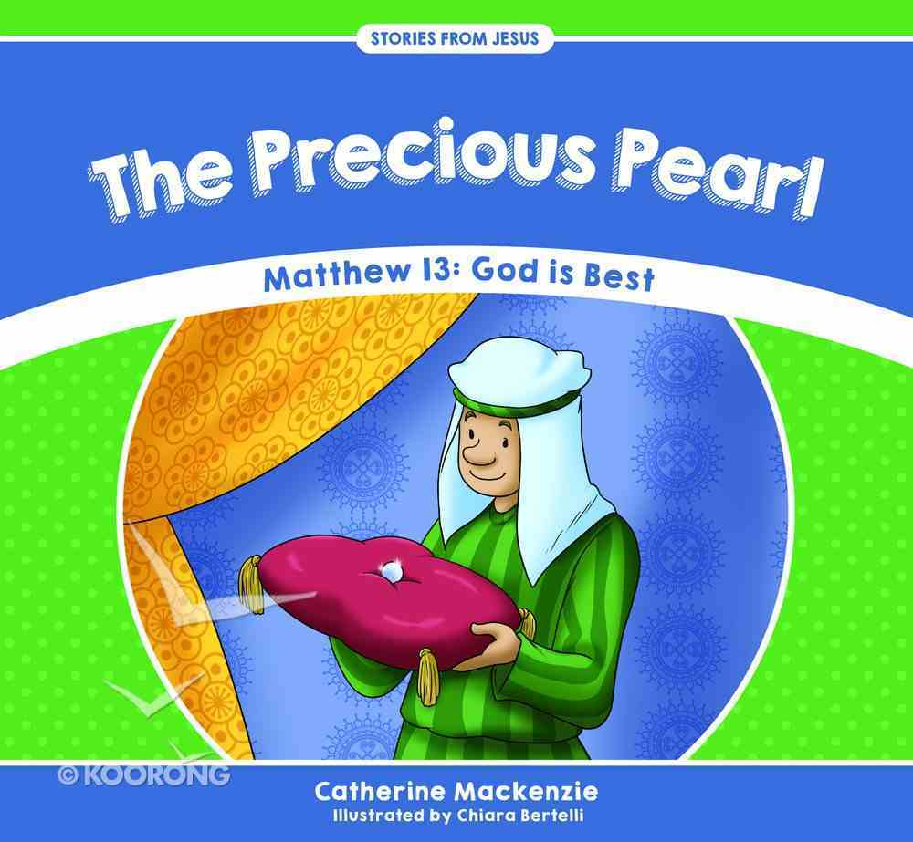 Precious Pearl, The: Matthew 13: God is Best (Stories From Jesus Series) Paperback
