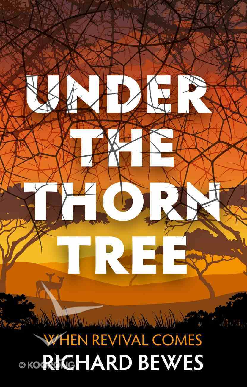 Under the Thorn Tree: When Revival Comes Paperback