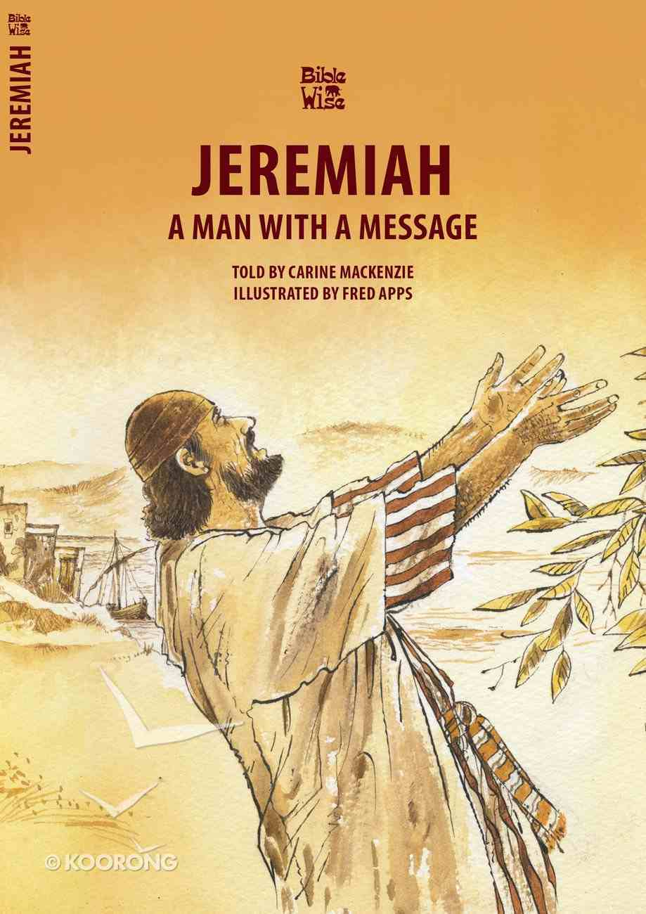 Jeremiah - a Man With a Message (Bible Wise Series) Paperback