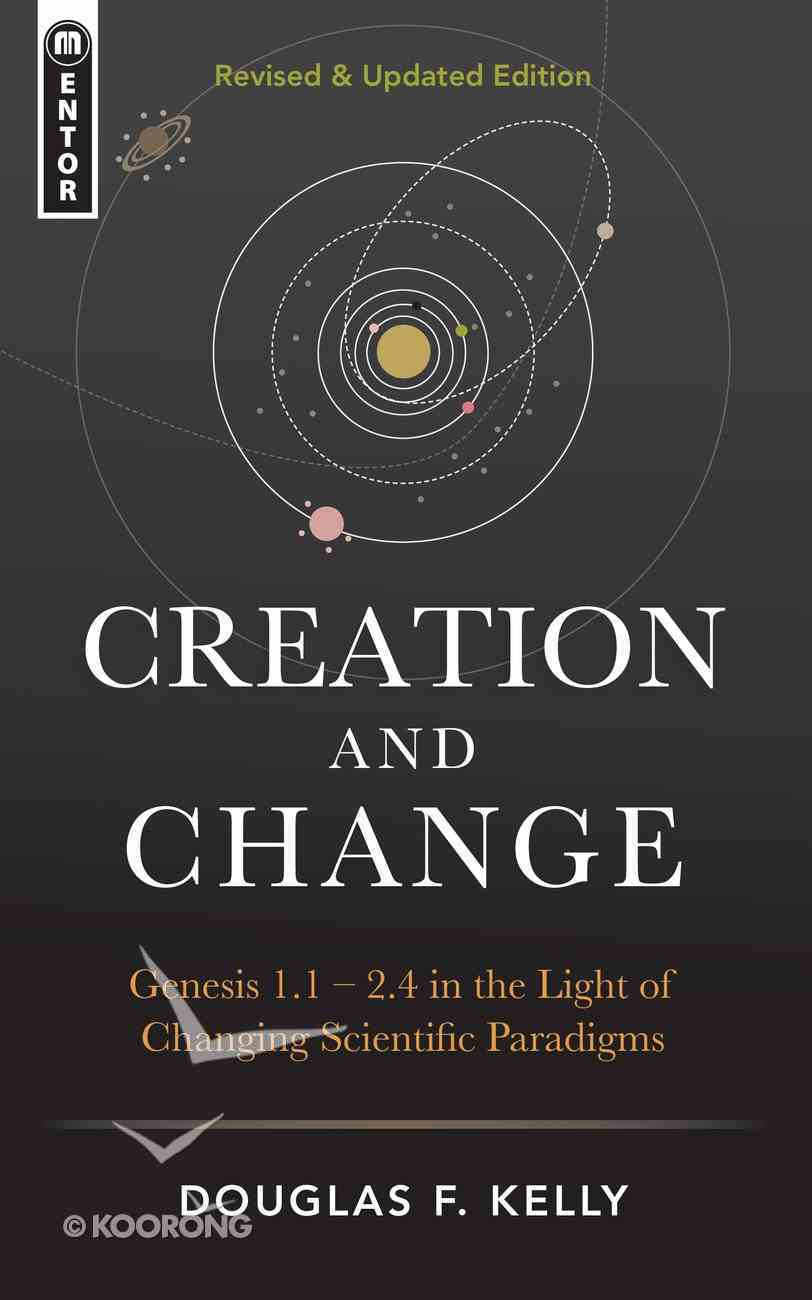 Creation and Change: Genesis 1-2:4 in the Light of Changing Scientific Paradigms Hardback