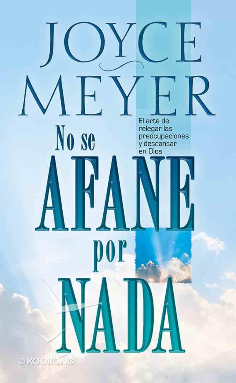 No Se Afane Por Nada - Pocket Book: El Arte De Relegar Las Preocupaciones Y Descansar En Dios Paperback
