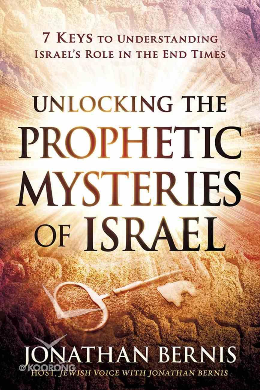 Unlocking the Prophetic Mysteries of Israel Paperback