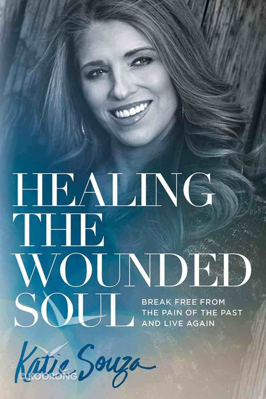 Healing the Wounded Soul Paperback