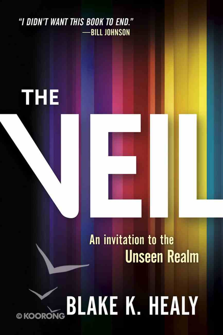 The Veil: An Invitation to the Unseen Realm Paperback
