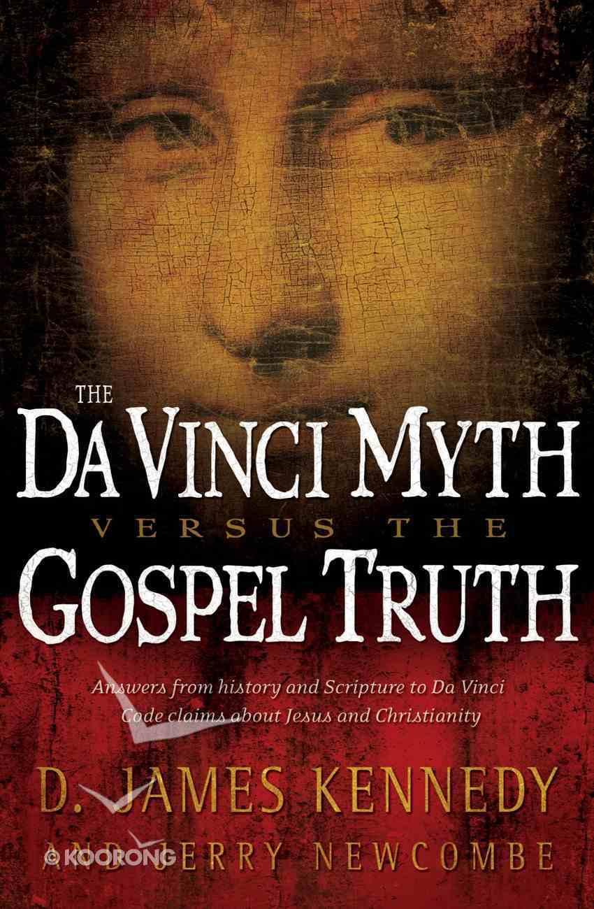 The Da Vinci Myth Versus the Gospel Truth Paperback