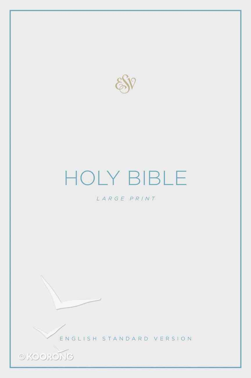 ESV Large Print Bible (Black Letter Edition) Hardback
