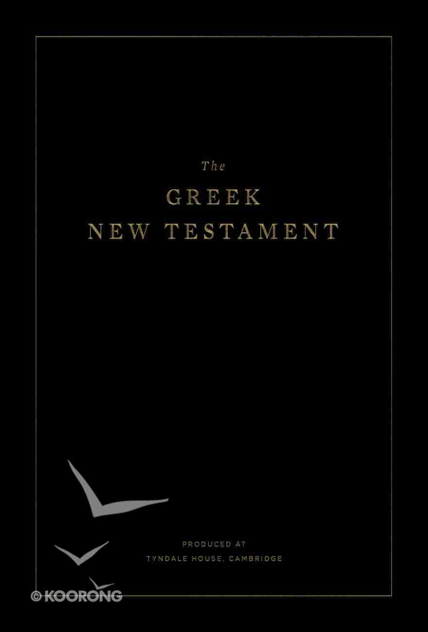 The Greek New Testament (Produced At Tyndale House Cambridge) Hardback