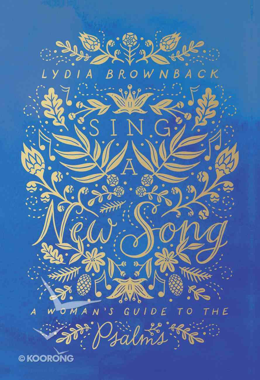 Sing a New Song: A Woman's Guide to the Psalms Hardback