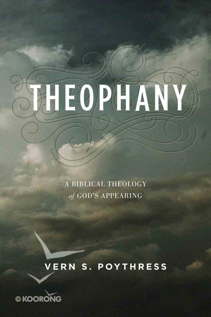 Theophany: A Biblical Theology of God's Appearing Paperback