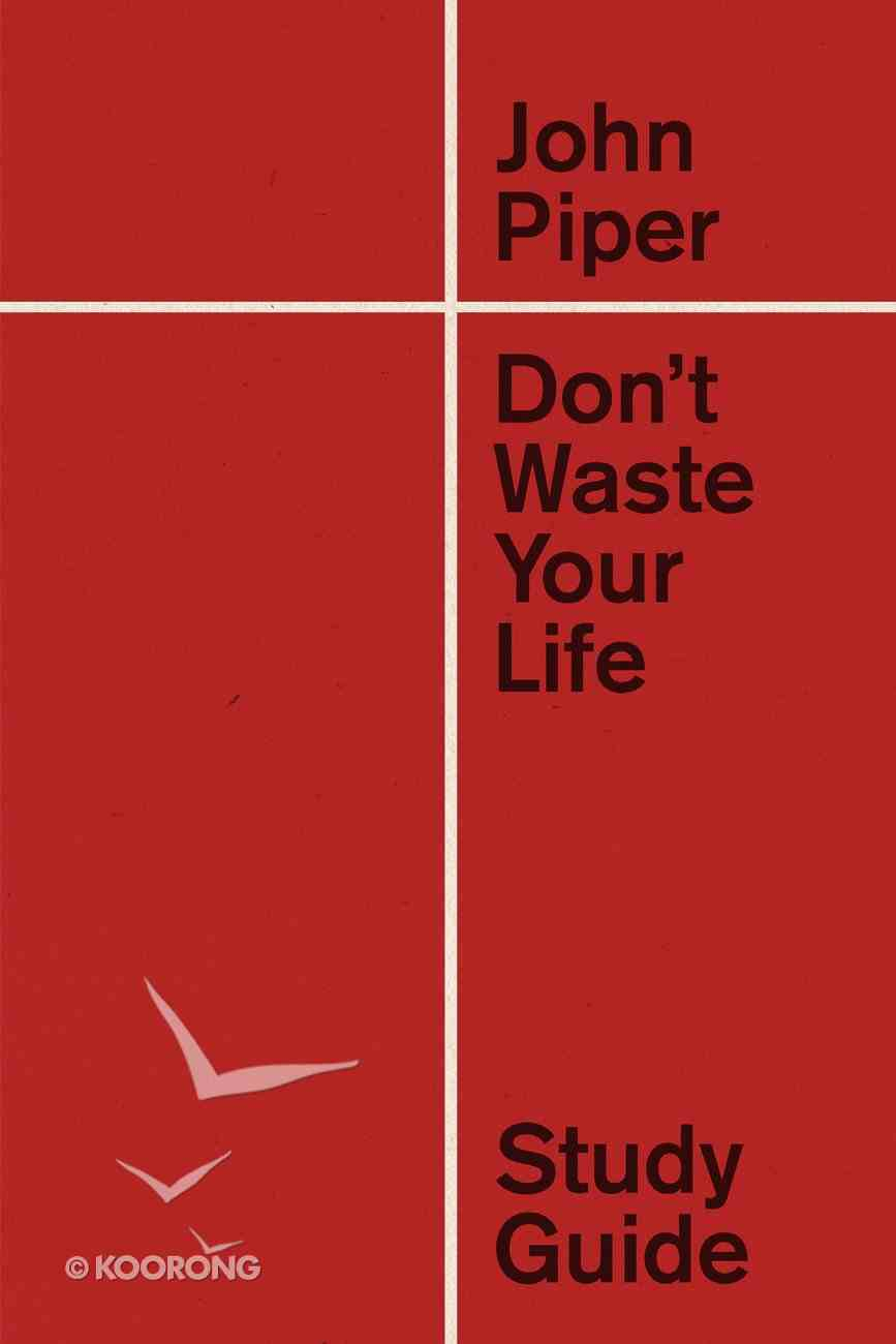 Don't Waste Your Life (Study Guide) Paperback