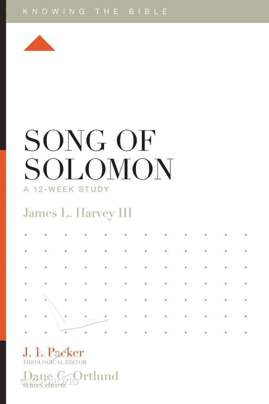 Song of Solomon (12 Week Study) (Knowing The Bible Series) Paperback