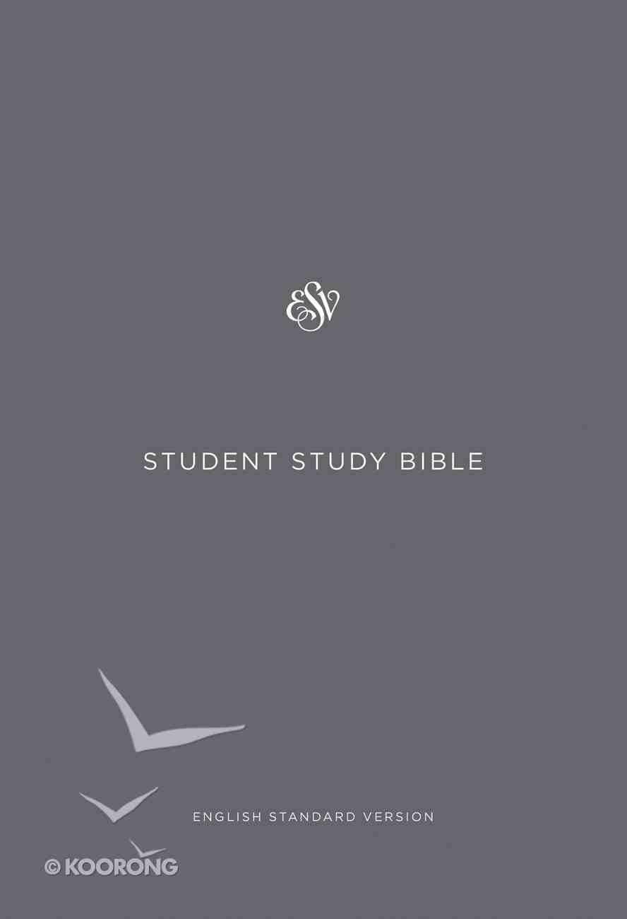 ESV Student Study Bible Gray (Black Letter Edition) Paperback