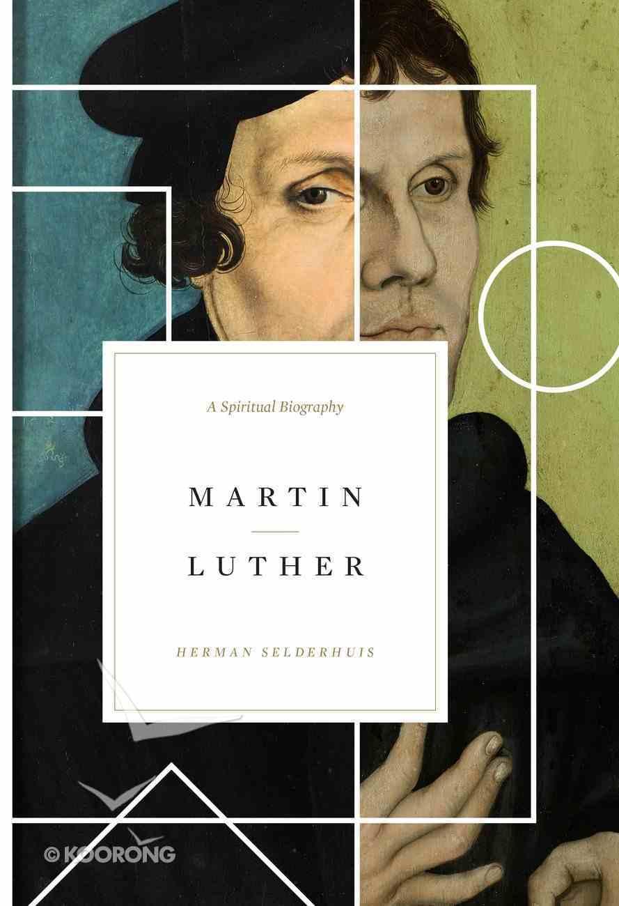 Martin Luther: A Spiritual Biography Hardback