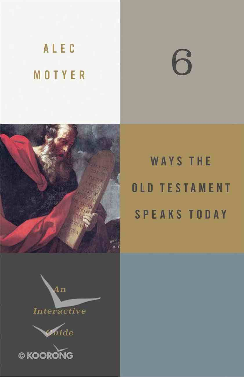 6 Ways the Old Testament Speaks Today: An Interactive Guide Paperback