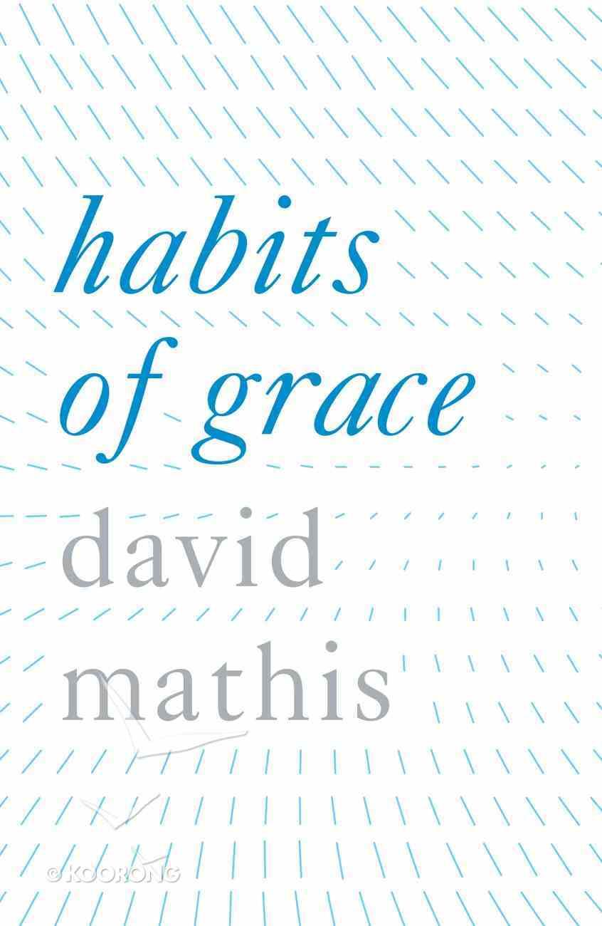 Habits of Grace (ESV) (Pack Of 25) Booklet