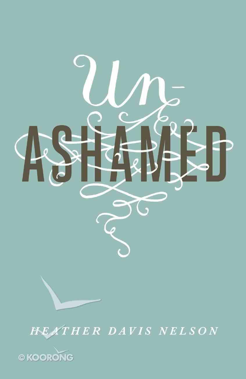 Unashamed (ESV) (Pack Of 25) Booklet