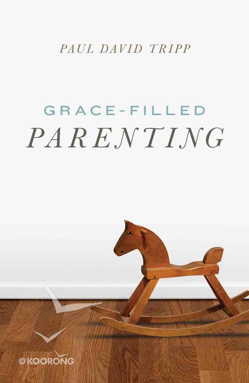 Grace-Filled Parenting ESV (Pack Of 25) Booklet