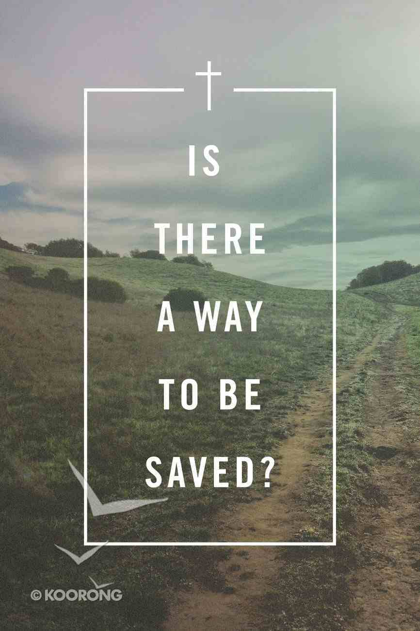 Is There a Way to Be Saved? ESV (Pack Of 25) Booklet