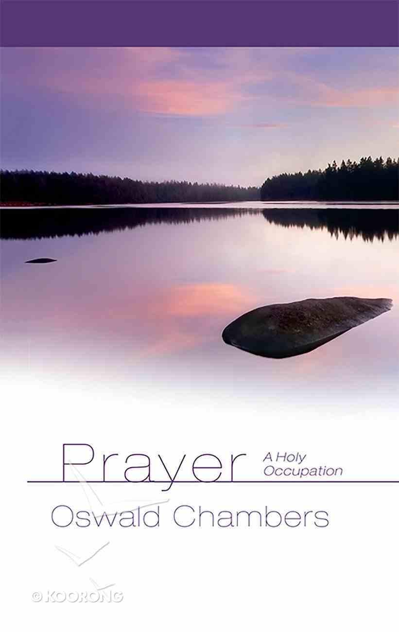 Prayer: A Holy Occupation Hardback