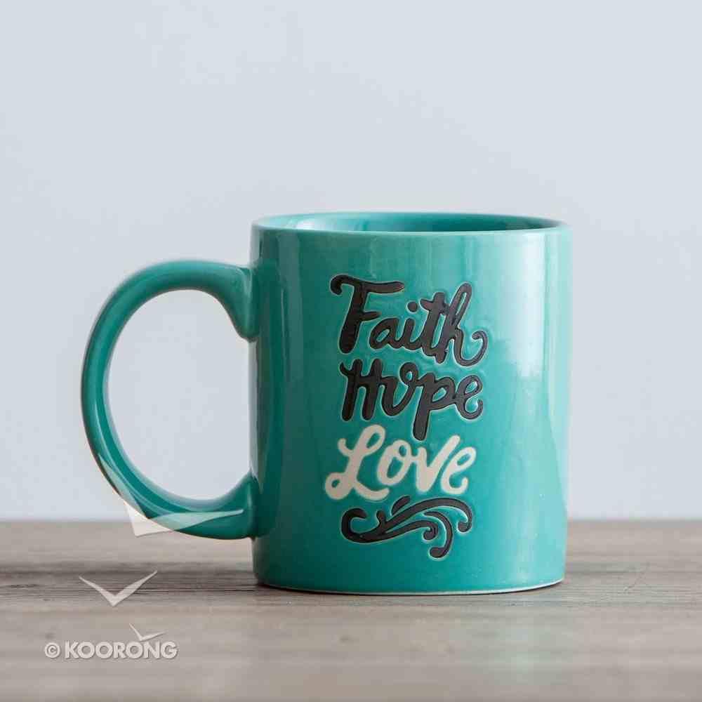 Ceramic Mug: Faith, Hope, Love (1 Cor 13:13) (Turquoise/black/white) Homeware