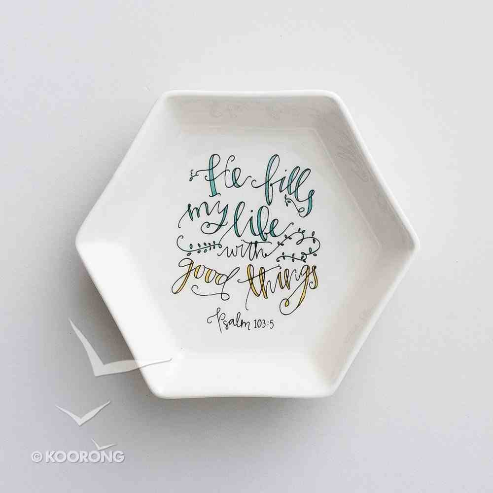 Ceramic Trinket Dish: He Fills My Life With Good Things, White Hexagon Shape ((In)courage Gift Product Series) Homeware