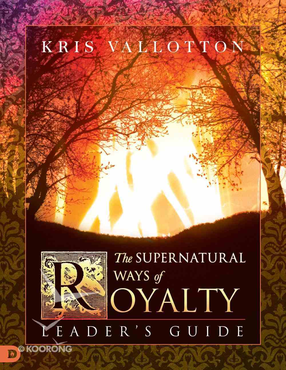 The Supernatural Ways of Royalty (Leader's Guide) Paperback