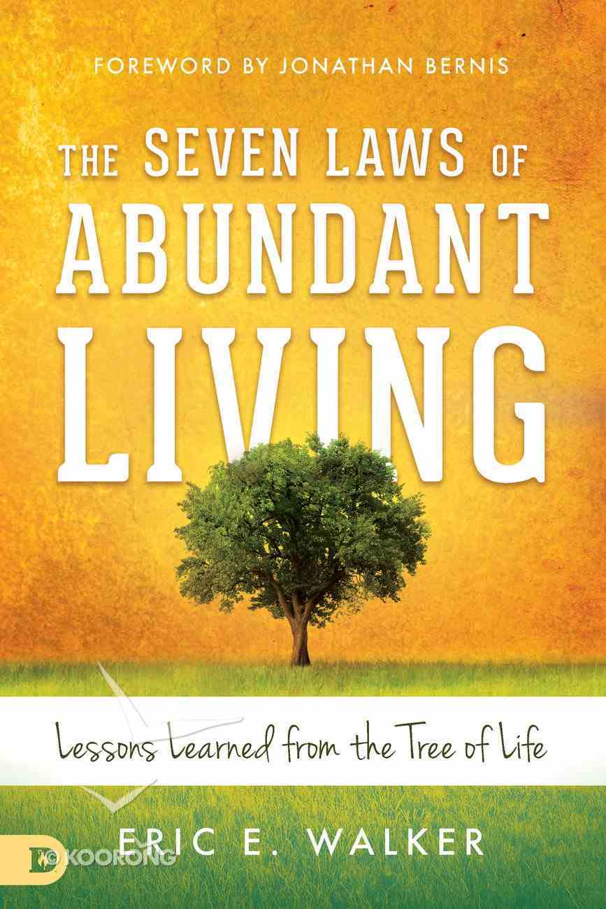 The Seven Laws of Abundant Living: Lessons Learned From the Tree of Life Paperback