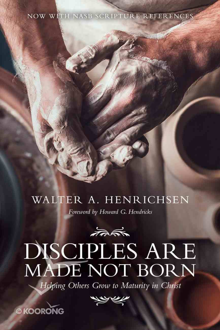 Disciples Are Made Not Born Paperback