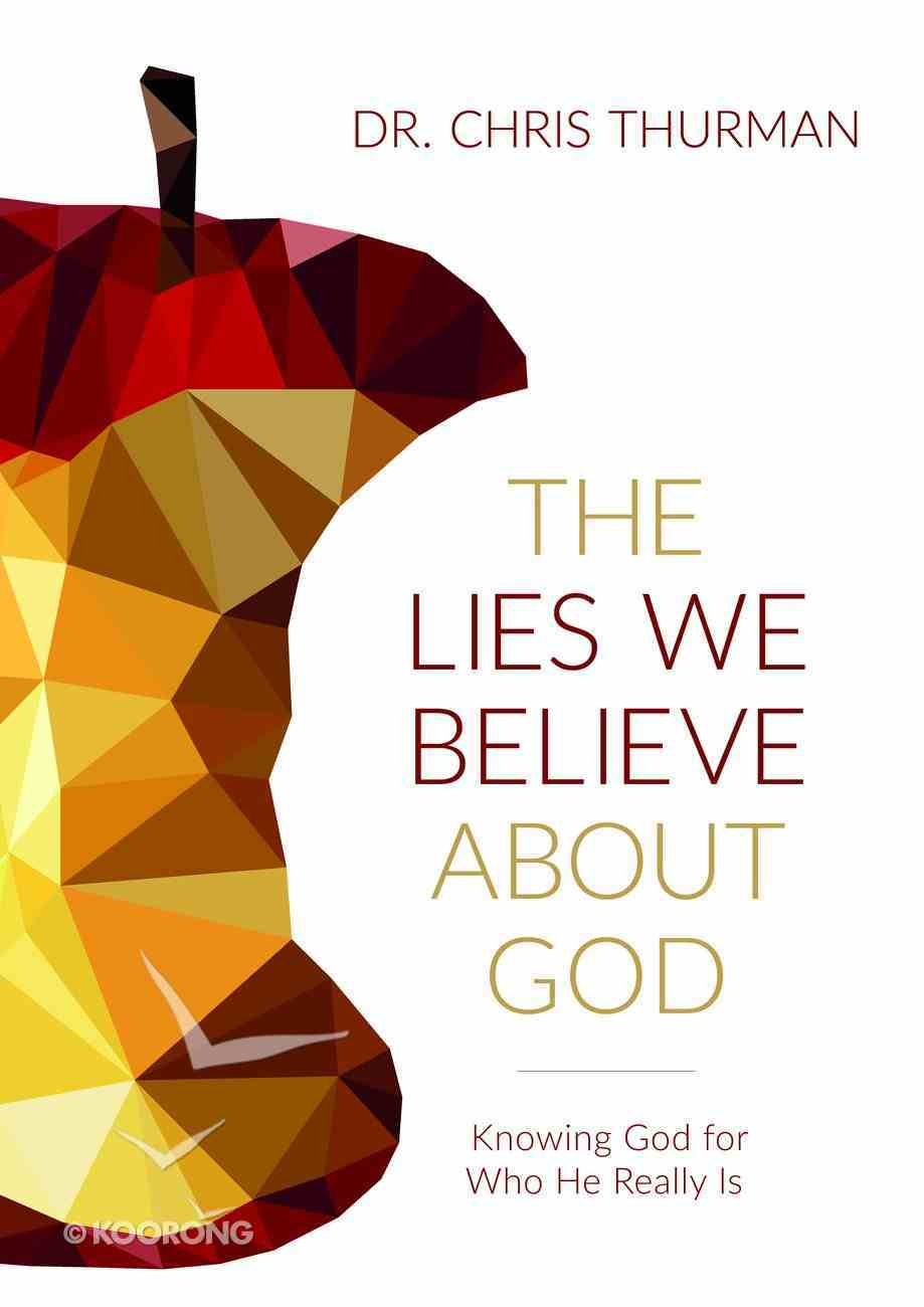 The Lies We Believe About God Hardback