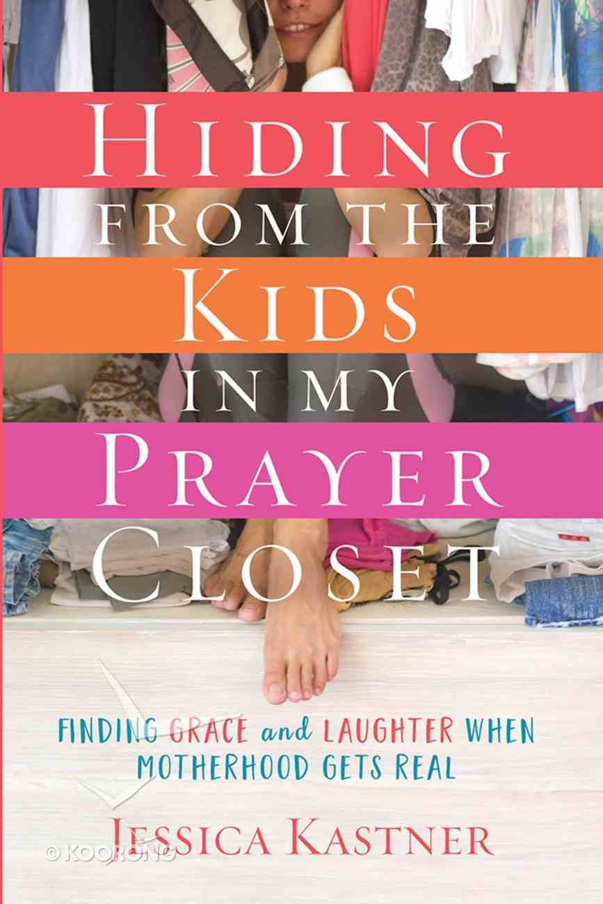 Hiding From the Kids in My Prayer Closet Paperback