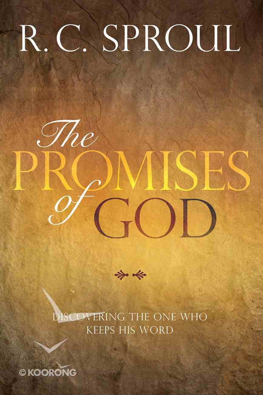 The Promises of God: Discovering the One Who Keeps His Word Paperback