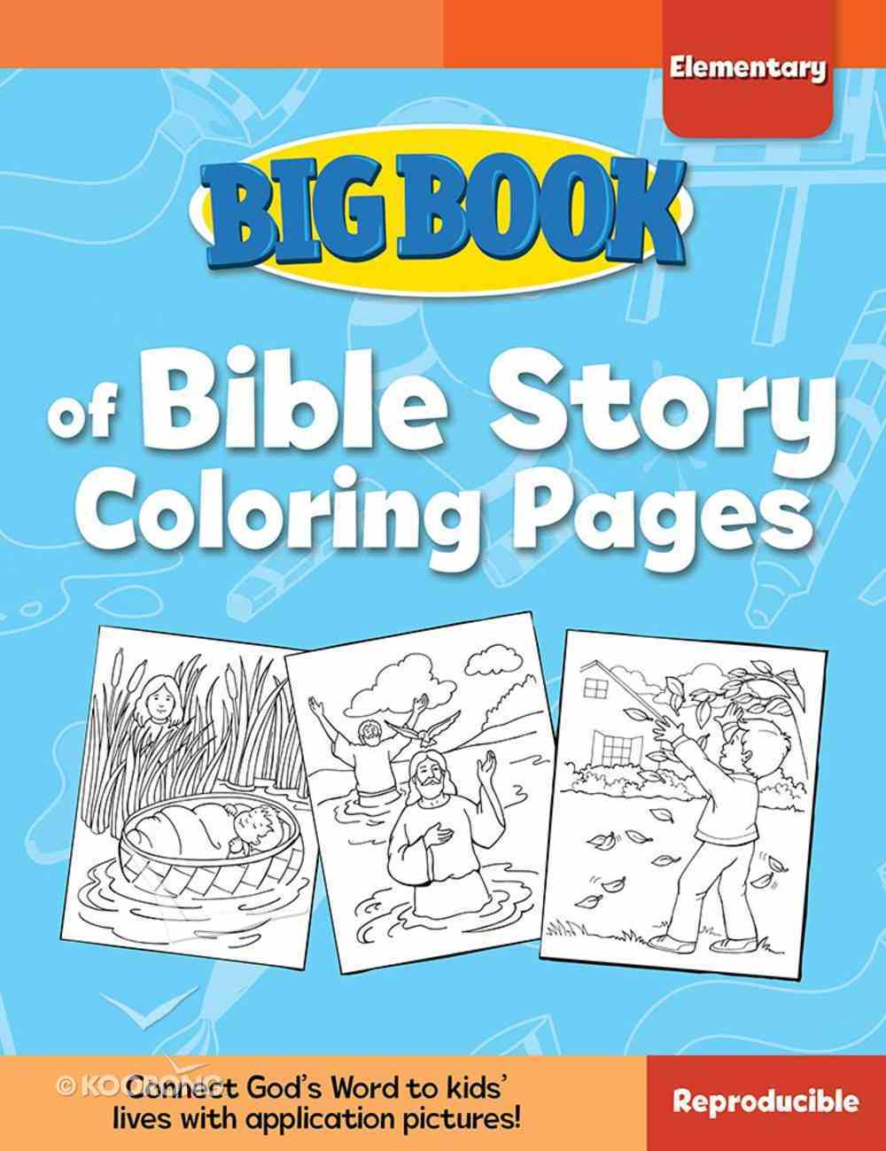 Big Book of Bible Story Coloring Pages For Elementary Kids (Reproducible) Paperback