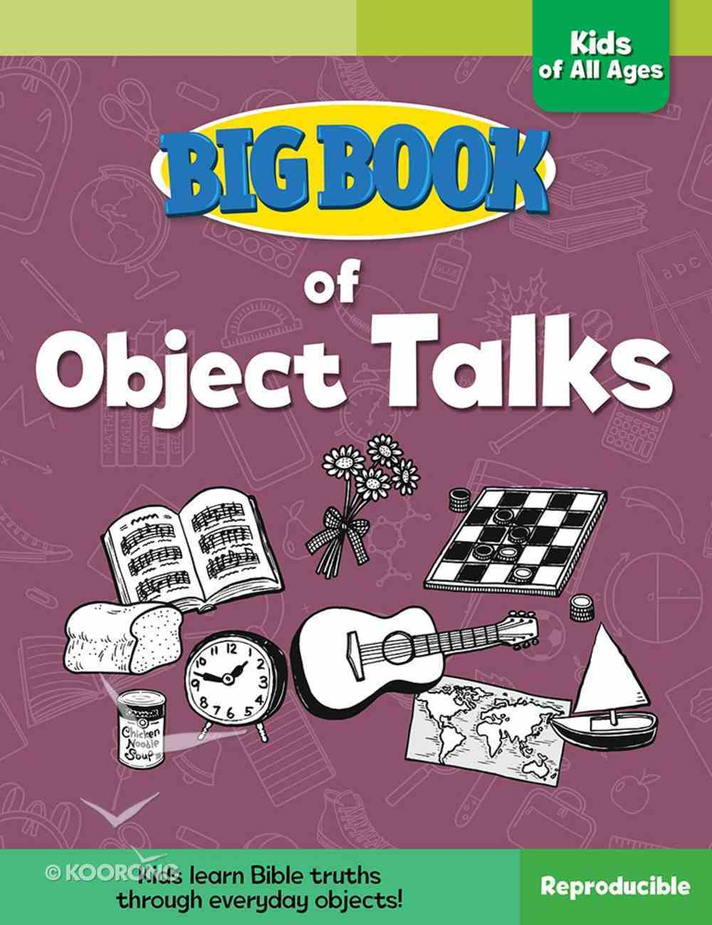 Big Book of Object Talks For Kids of All Ages For Kids of All Ages (Reproducible) Paperback